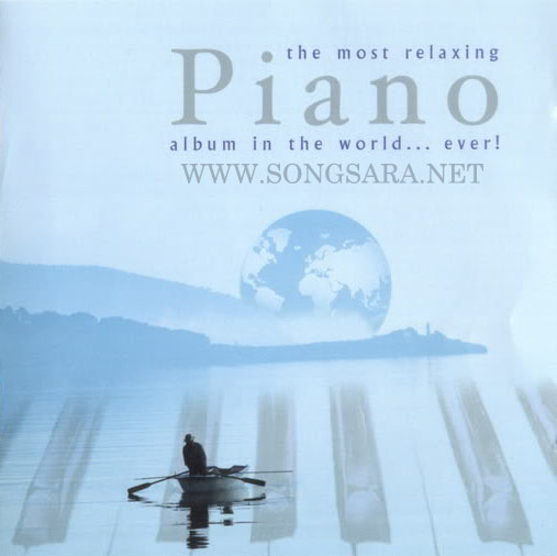http://dl2.songsara.net/Ramtin/Pictures/The%20Most%20Relaxing%20Piano%20Album%20In%20The%20World...%20Ever!.jpg