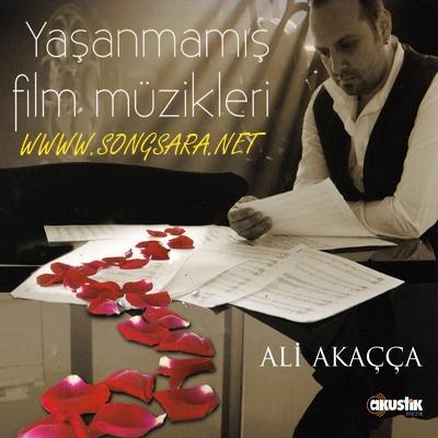 http://dl2.songsara.net/hamid/Album-92-1/Pictures/Ali%20Akacca_Yasanmamis%20Film%20Muzikleri_F.jpg